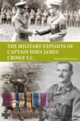 The Military Exploits of Captain John James Crowe V.C.