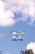 What goes around ...