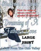 Dreaming of a Father's Love Large Print