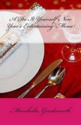 A Do It Yourself New Year's Entertaining Menu