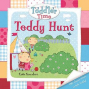 Toddler Time Teddy Hunt (Toddler Books) [Board book]