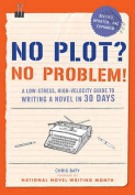 No Plot? No Problem! Revised and Expanded Edition