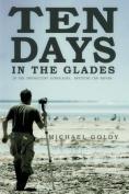 Ten Days in the Glades