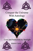 Conquer the Universe with Astrology