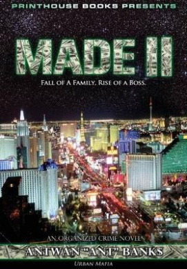 Made II; Fall of a Family, Rise of a Boss. (Part 2 of Made; Crime Thriller Trilogy) Urban Mafia