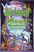 Buddys Underwater Friends