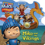 Mike and the Vikings (Mike the Knight) [Board book]