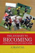 The Journey to Becoming a Professional Soccer Player