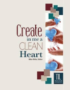 Create in Me a Clean Heart, O God