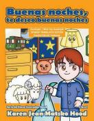 Goodnight, I Wish You Goodnight, Translated Spanish Edition [Spanish]
