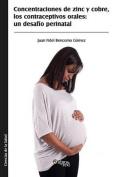 Concentraciones de Zinc y Cobre, Los Contraceptivos Orales [Spanish]