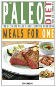 The Paleo Diet for Beginners Meals for One