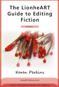 The Lionheart Guide to Editing Fiction