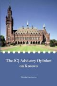The Icj Advisory Opinion on Kosovo