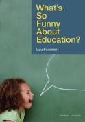 What?s So Funny About Education?