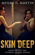 Skin Deep (Eternal Forces)