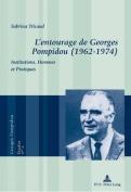L Entourage de Georges Pompidou (1962 1974) [FRE]
