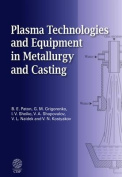Plasma Technologies and Equipment in Metallurgy and Casting
