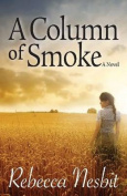 A Column of Smoke: A Novel