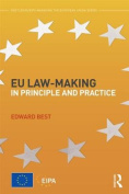 EU Law-Making in Principle and Practice