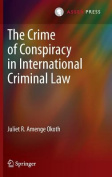 The Crime of Conspiracy in International Criminal Law
