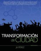 Transformacion de Ciudad [Spanish]