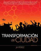 Transformacion de Ciudad [Spanish]