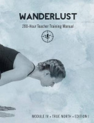 Wanderlust 200-Hour Teacher Training Manual