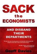 Sack the Economists
