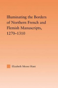 Illuminating the Border of French and Flemish Manuscripts, 1270-1310