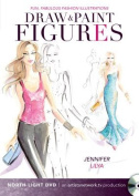 Fun, Fabulous Fashion Illustrations - Draw and Paint Figures