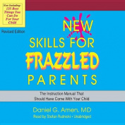 New Skills for Frazzled Parents, Revised Edition [Audio]