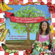 The Supernatural Kids Cookbook - Haile's Favorites