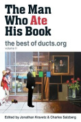 The Man Who Ate His Book, the Best of Ducts.Org