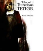 Tales of a Tenacious Tenor