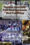 Terrian Journals' Full Employment: Not Fulfilling: (Or
