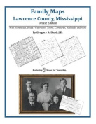 Family Maps of Lawrence County, Mississippi