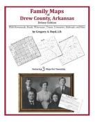 Family Maps of Drew County, Arkansas