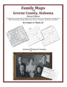 Family Maps of Greene County, Alabama, Deluxe Edition