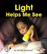 Light Helps Me See (First Step Nonfiction