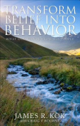 Transform Belief Into Behavior
