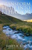 Transform Belief Into Behavior