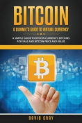 Bitcoin: A Dummie's Guide to Virtual Currency
