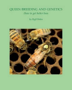 Queen Breeding and Genetics - How to Get Better Bees