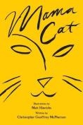 Mama Cat, a Cat Tale