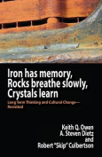 Iron Has Memory, Rocks Breathe Slowly, Crystals Learn