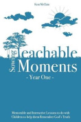 Sowing Teachable Moments Year One