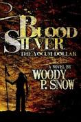 Blood Silver: The Yocum Dollar