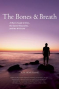 The Bones and Breath