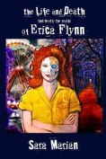 The Life and Death (But Mostly the Death) of Erica Flynn